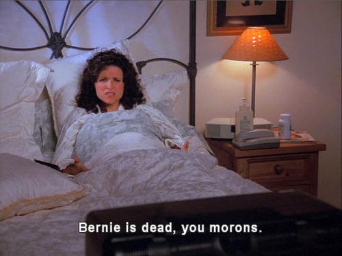bernie is dead